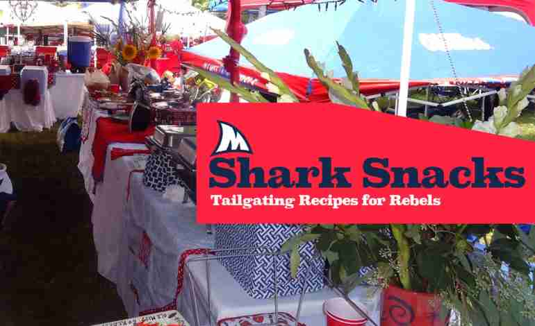 Shark Snacks – Tailgating Recipes for Rebels